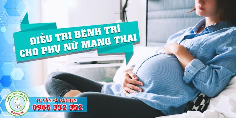 Điều trị bệnh trĩ ở phụ nữ mang thai