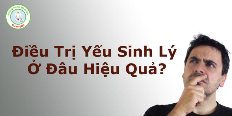 dieu-tri-yeu-sinh-ly-o-dau